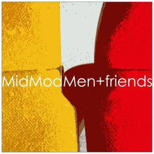 MidModMen+friends